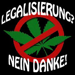 Legalisierung - Nein Danke!